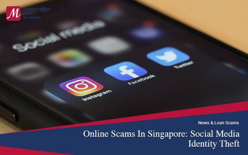 Online-Scam-Singapore-Social-Media-Identity-Theft-Moneylenders-Loan-Academy