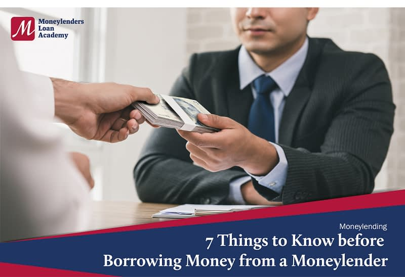 7 Things to Know before Borrowing Money from a Moneylender Moneylenders Loan Academy