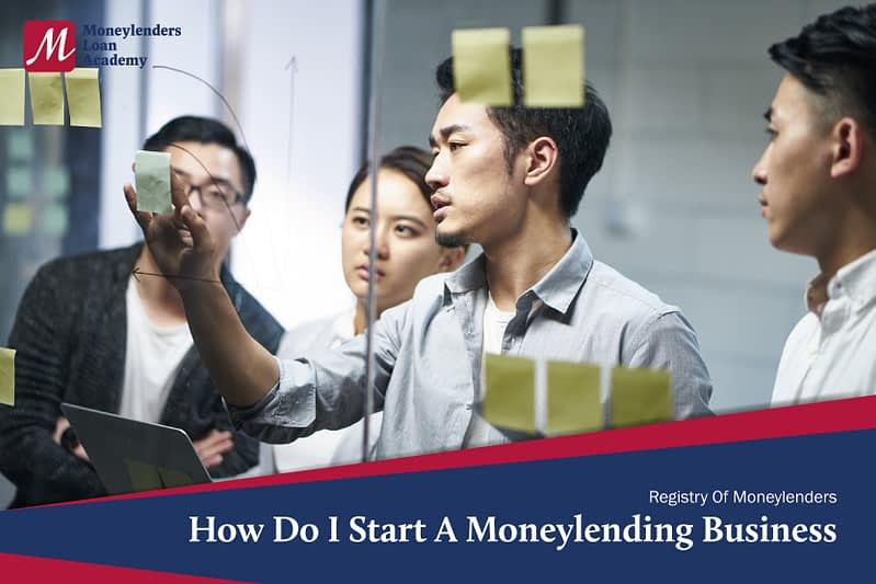 How Do I Start A Moneylending Business Moneylenders Loan Academy MLA Singapore Moneylending Business