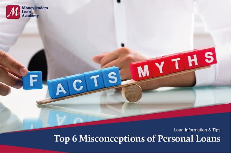 Top 6 Misconceptions Of Personal Loans