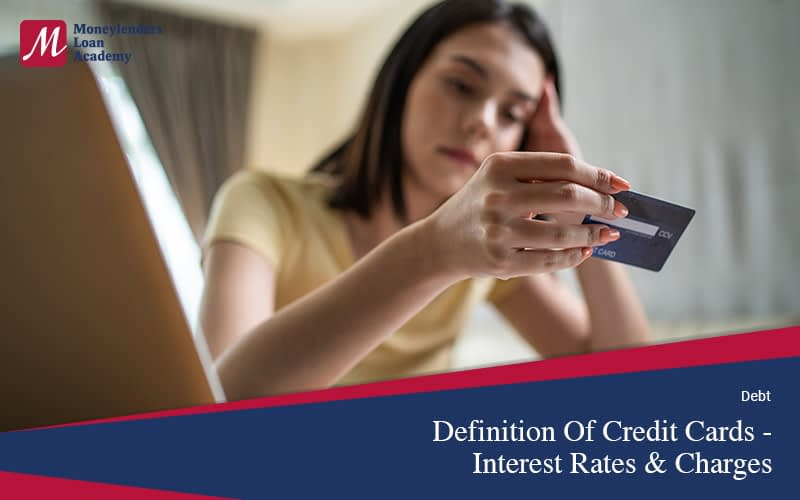 Definition-Of-Credit-Cards---Interest-Rates-&-Charges-Moneylenders-Loan-Academy-Singapore