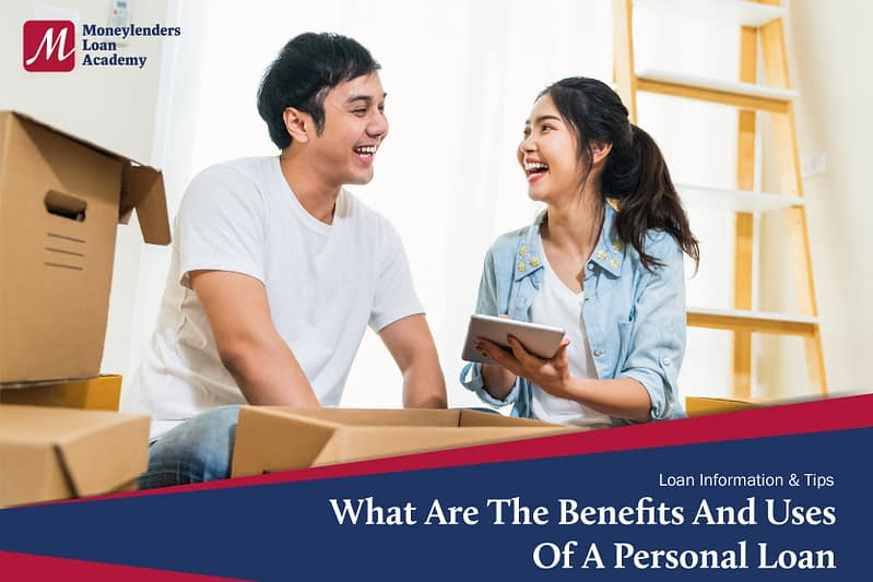 What Are The Benefits And Uses Of A Personal Loan MLA Moneylenders Loan Academy Singapore
