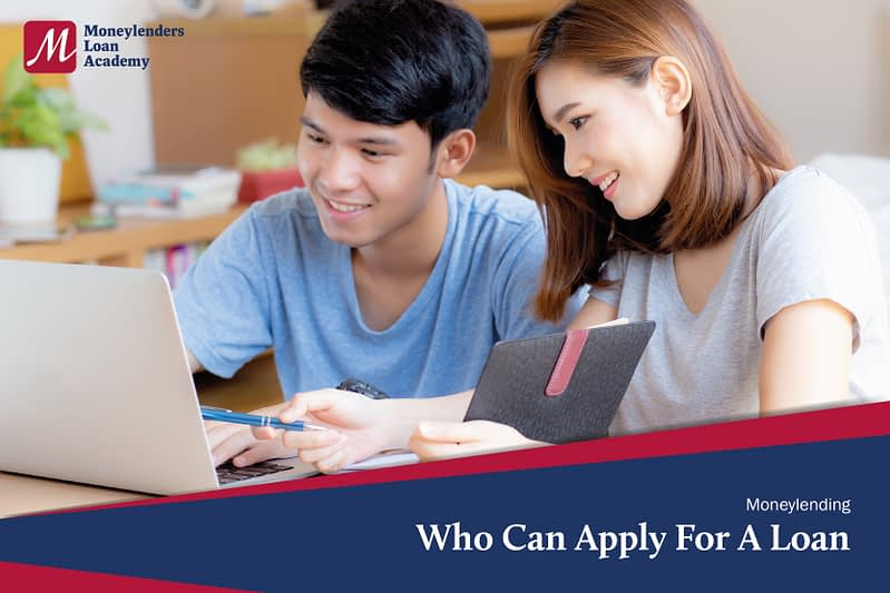 Who Can Apply For A Loan MLA Moneylenders Loan Academy Singapore