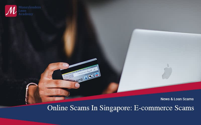 Online-Scams-Singapore-E-commerce-Scams-Moneylenders-Loan-Academy