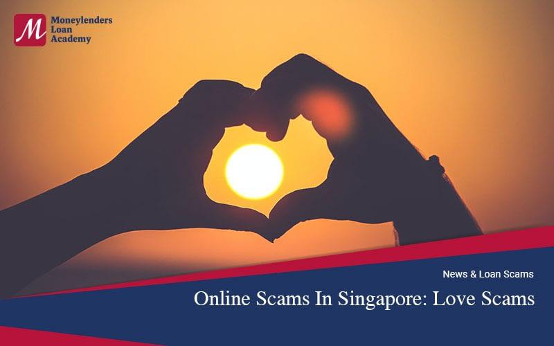 Online-Scams-In-Singapore-Love-Scams-Moneylenders-Loan-Academy