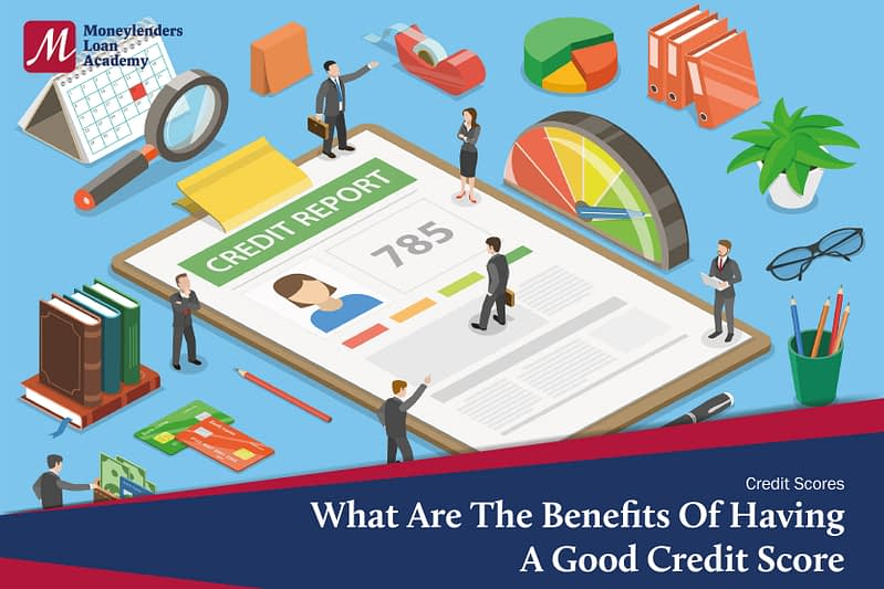 What Are The Benefits Of Having A Good Credit Score MLA Moneylenders Loan Academy Singapore