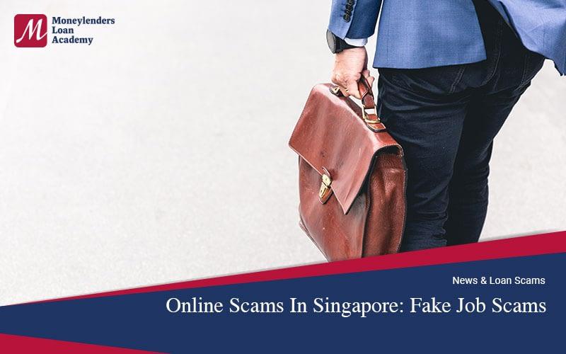 Online-Scams-Singapore-Fake-Job-Scams-Moneylenders-Loan-Academy-