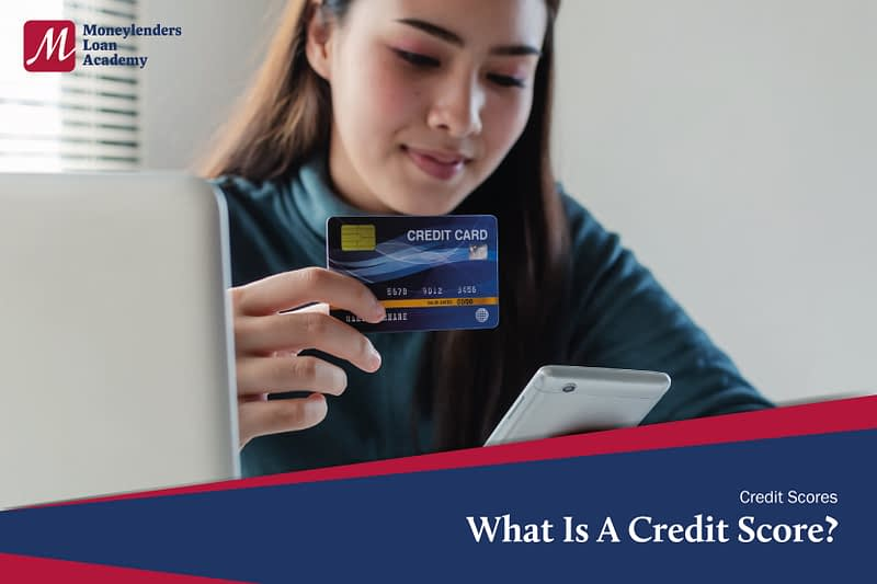 What Is A Credit Score MLA Moneylenders Loan Academy