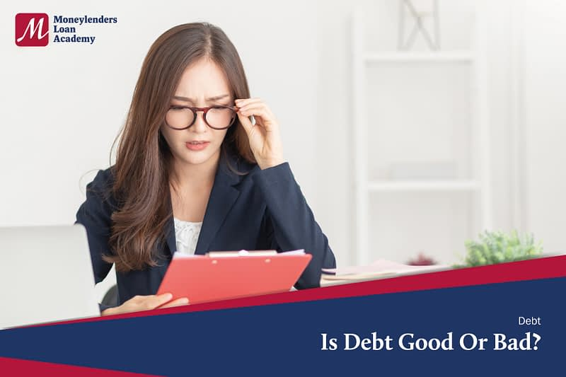 Is Debt Good Or Bad MLA Moneylenders Loan Academy