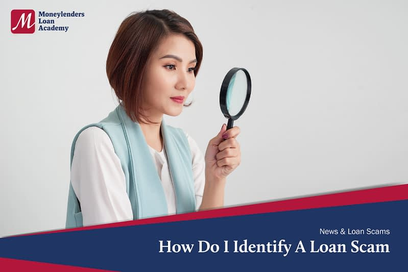 How Do I Identify A Loan Scam MLA Moneylenders Loan Academy Singapore