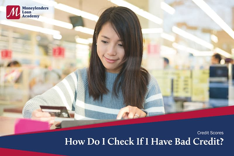 How Do I Check If I Have Bad Credit MLA Moneylenders Loan Academy Singapore
