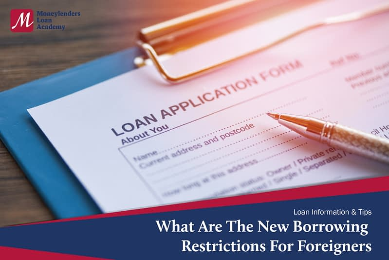What Are The New Borrowing Restrictions For Foreigners Moneylenders Loan Academy Singapore MLA Singapore